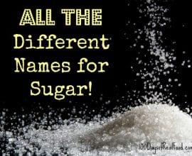 All the different names for sugar on 100 Days of Real Food