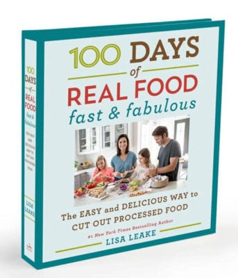 100 Days of Real Food; Fast and Fabulous Cookbook