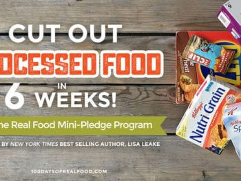 Real Food Mini Pledge Program  800x419 6 weeks 350x263 - Let Us Help You Cut Out Processed Food in 6 Weeks!