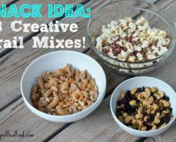 Snack Idea: 3 Creative Trail Mixes