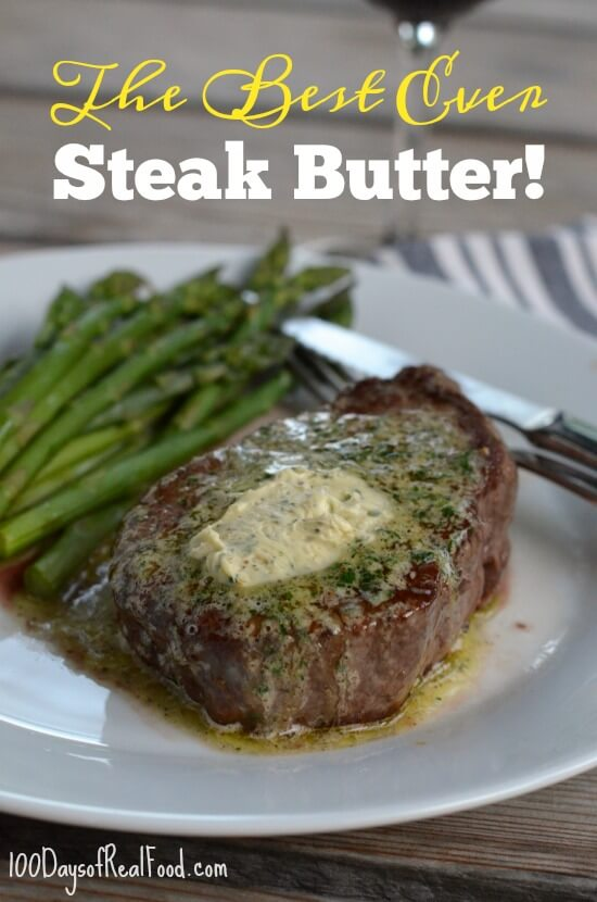 The Best Ever Steak Butter on 100 Days of Real Food