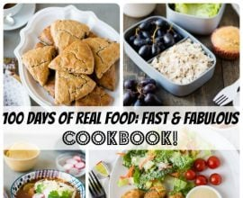 100 Days of Real Food: Fast and Fabulous Cookbook