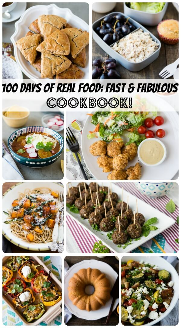 100 Days of Real Food: Fast and Fabulous New Cookbook