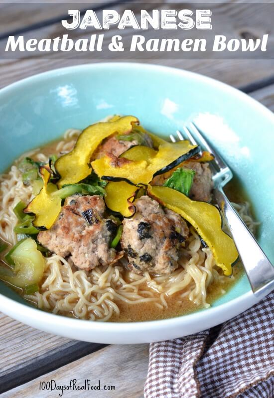 Japanese Meatball and Ramen Noodle Bowls on 100 Days of Real Food