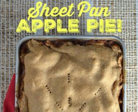 Sheet Pan Apple Pie on 100 Days of Real Food