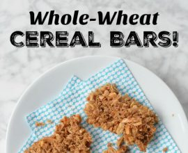 Whole Wheat Cereal Bars on 100 Days of Real Food
