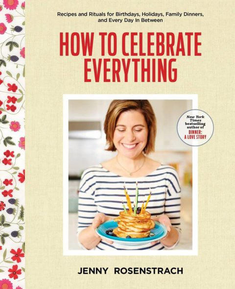 How to Celebrate Everything book by Jenny Rosenstrach containing family rituals