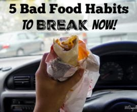 5 Bad Food Habits to Break Now on 100 Days of Real Food