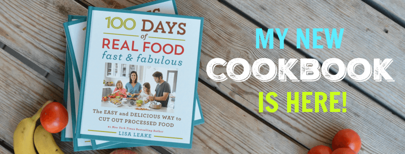 100 Days of Real Food new cookbook: Fast & Fabulous