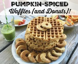 Pumpkin Spiced Whole-Grain Waffles (and Donuts) on 100 Days of Real Food