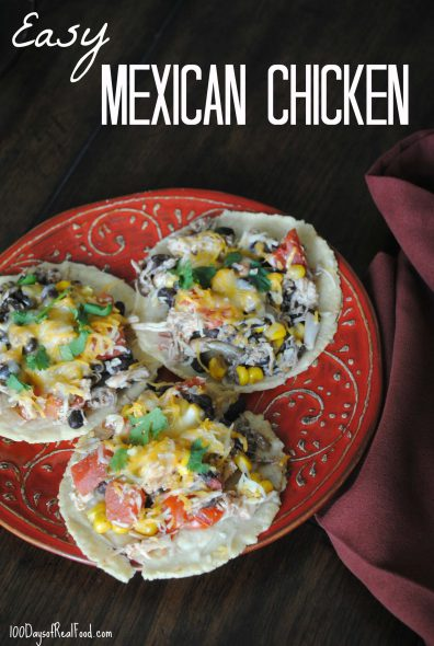 The Easiest Mexican Chicken Recipe Ever on 100 Days of Real Food