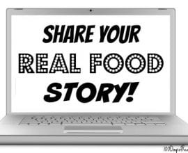 Share your real food story on 100 Days of Real Food