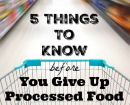5 Things To Know Before You Give Up Processed Food