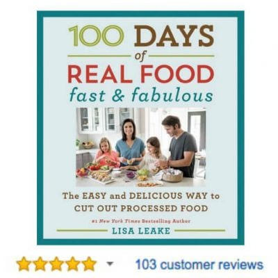 100 Days of Real Food Fast & Fabulous Cookbook