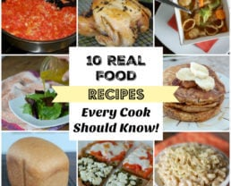 10 Real Food Recipes Every Cook Should Know!