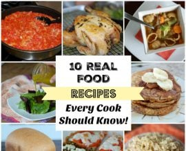 10 Real Food Recipes Every Cook Should Know on 100 Days of Real Food
