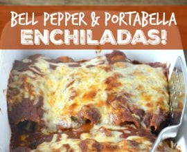 Bell Pepper and Portabella Enchiladas
