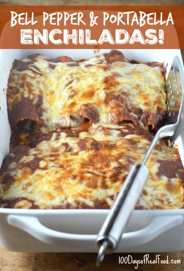Bell Pepper and Portabella Vegetarian Enchiladas on 100 Days of Real Food