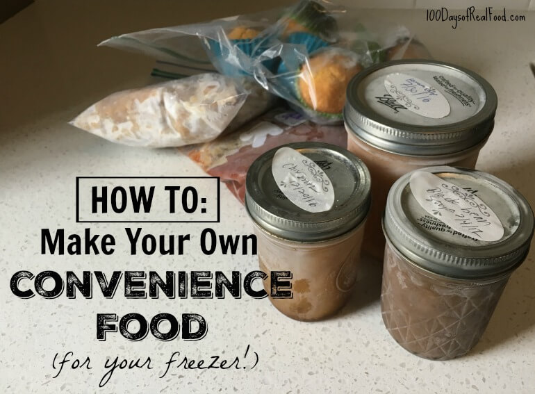How to make your own convenience food on 100 Days of Real Food