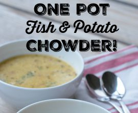 One Pot Fish and Potato Chowder on 100 Days of Real Food