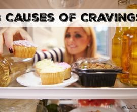 8 Causes of Cravings on 100 Days of Real Food