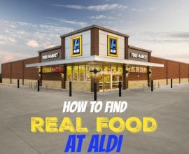 How to Find Real Food At ALDI