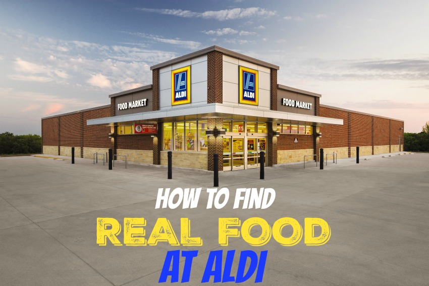 How to Find Real Food at ALDI on 100 Days of Real Food