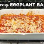 Cheesy Eggplant Bake on 100 Days of Real Food