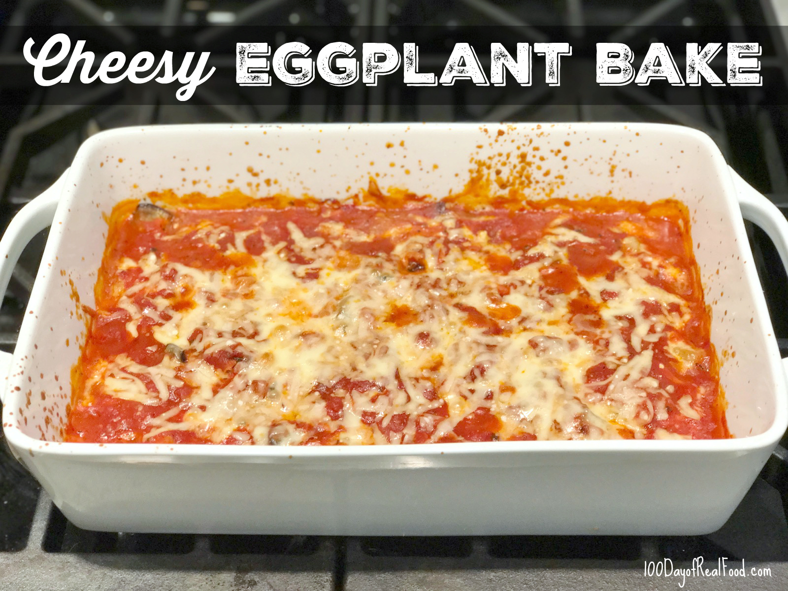 Cheesy Eggplant Bake on 100 Days of Real Food