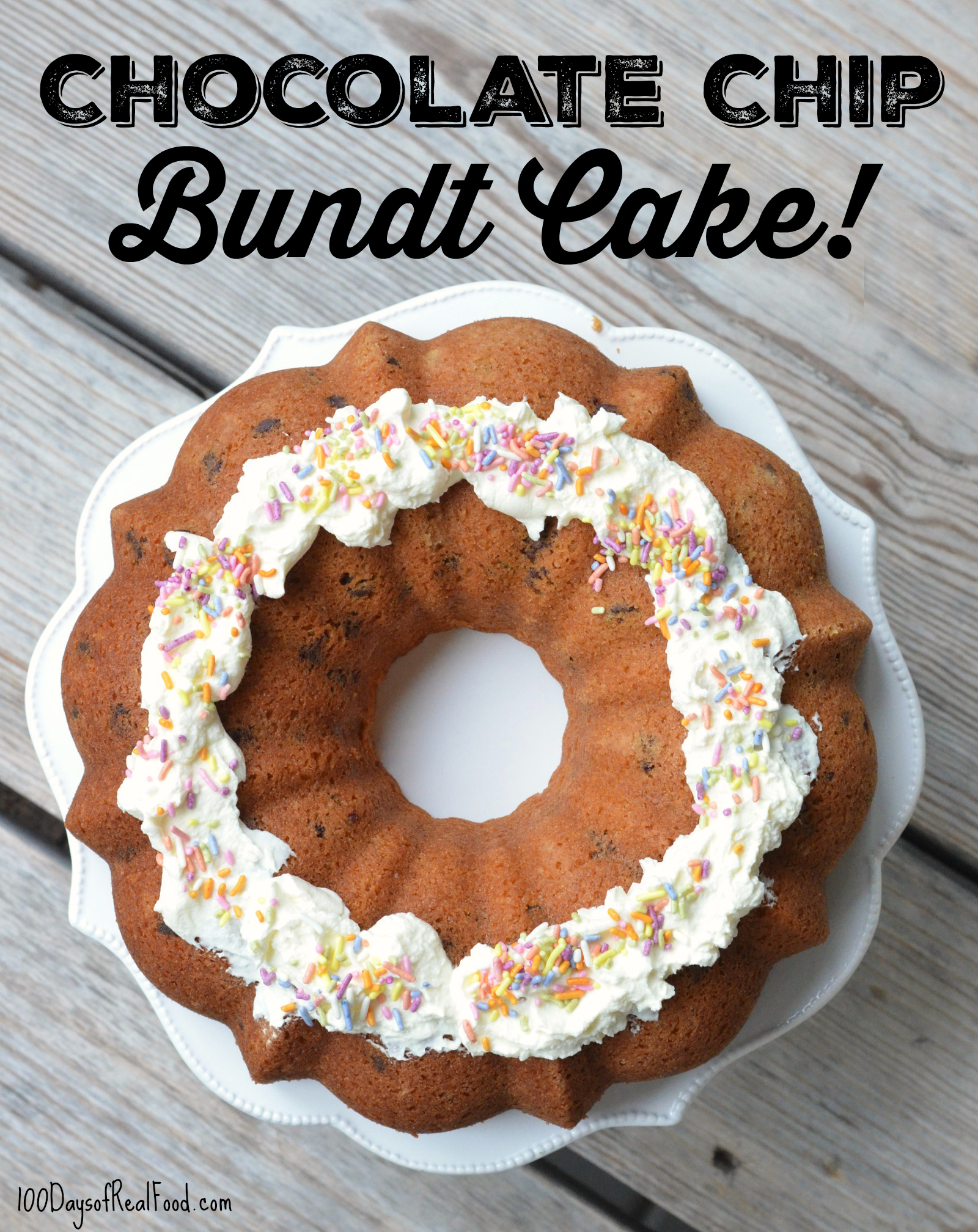 Chocolate Chip Bundt Cake on 100 Days of Real Food
