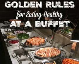 Golden Rules for Healthy Eating at a Buffet