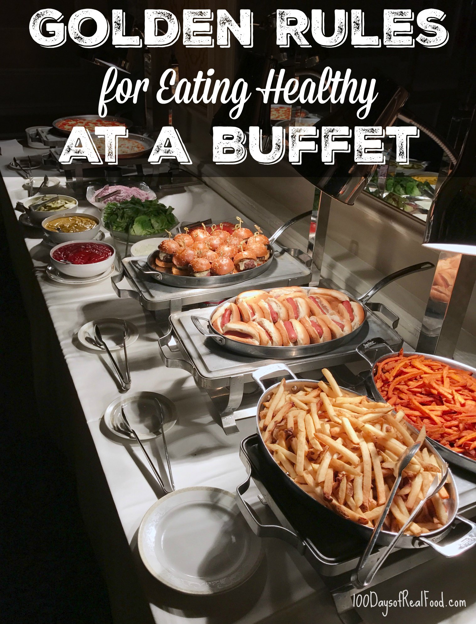 Golden Rules for Healthy Eating at a Buffet on 100 Days of Real Food