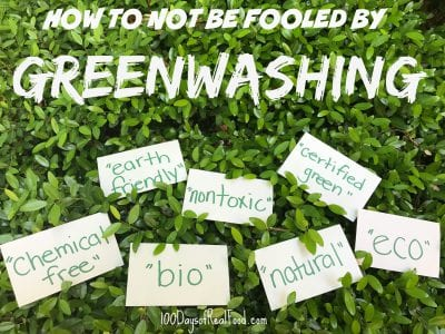 Greenwashing: Don't Be Fooled on 100 Days of Real Food