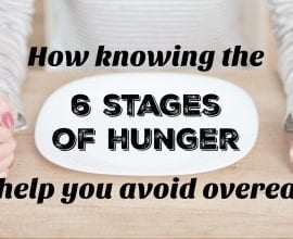 How knowing the 6 stages of hunger can help you avoid overeating on 100 Days of Real Food