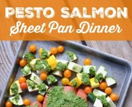 Pesto Salmon Sheet Pan Dinner on 100 Days of Real Food