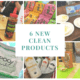 6 New Clean Products