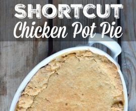 Shortcut Chicken Pot Pie on 100 Days of Real Food