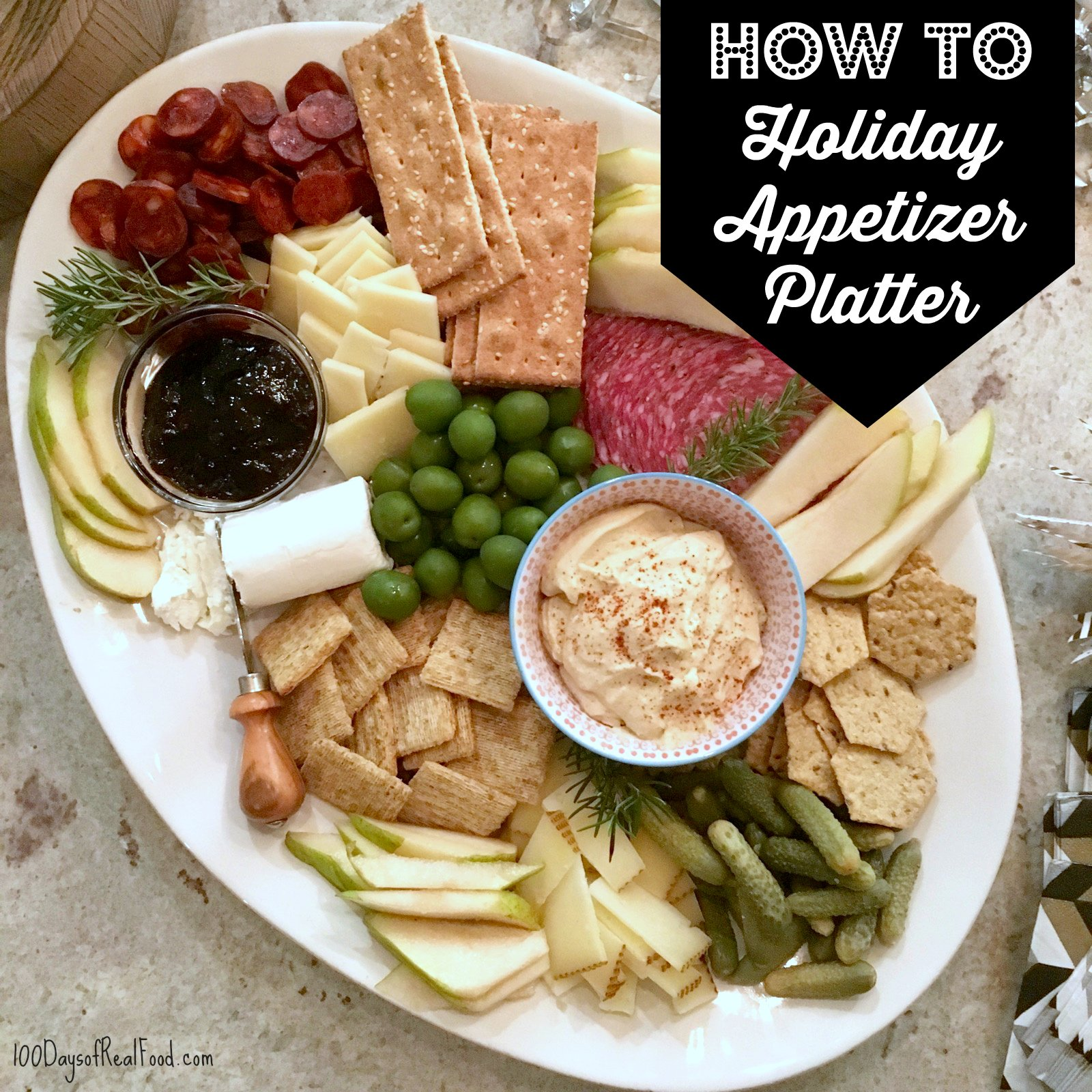 Holiday Appetizer Platter - How To on 100 Days of Real Food
