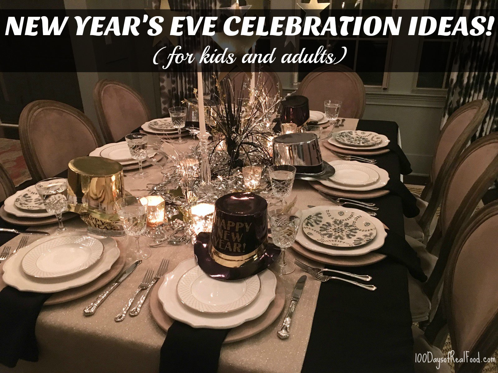 Fun Ways to Celebrate New Year's Eve - 100 Days of Real Food
