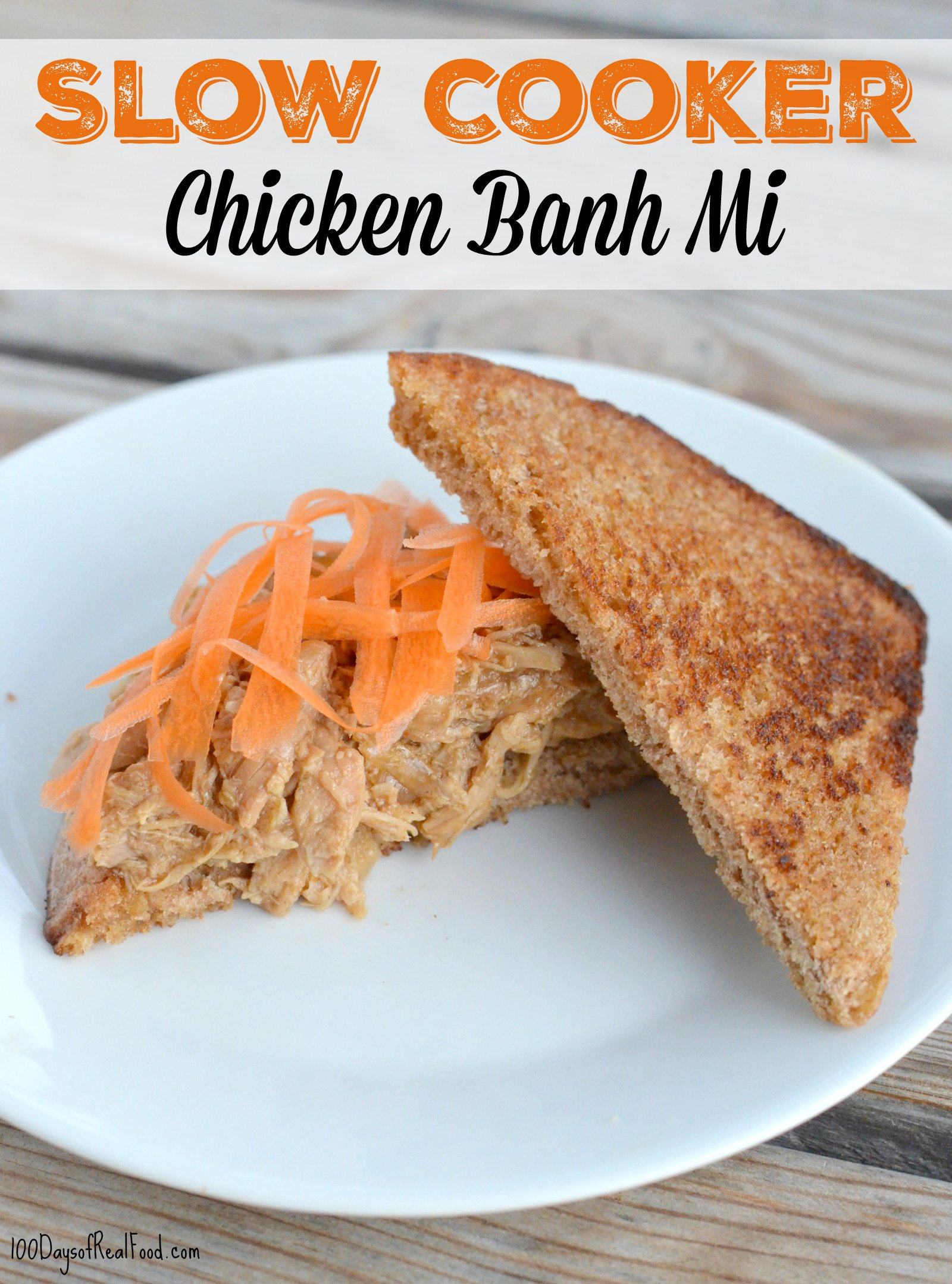 Slow Cooker Chicken Banh Mi on 100 Days of Real Food