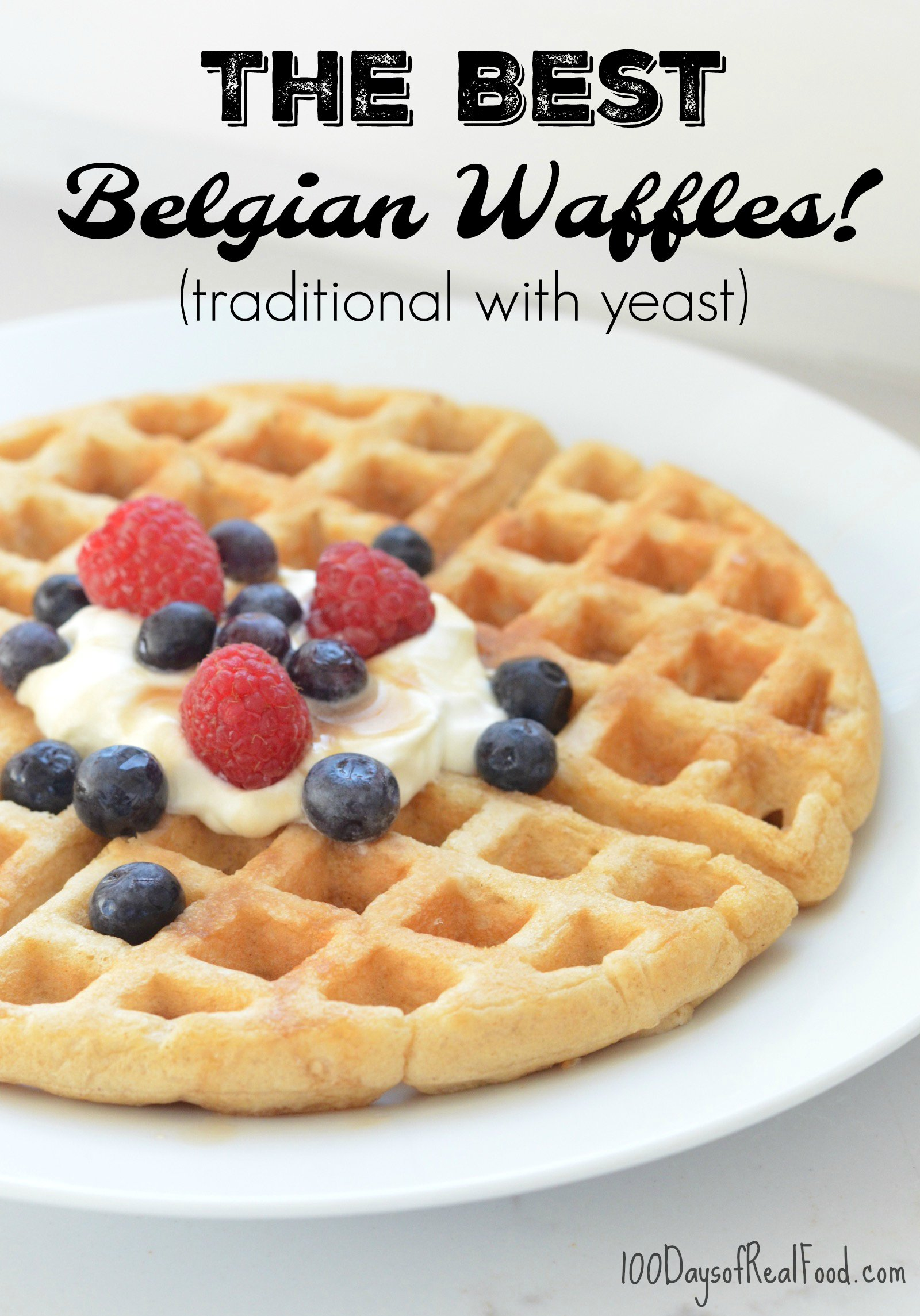 Best Belgian Waffles (traditional with yeast) » 100 Days ...