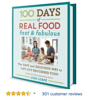 100 Days of Real Food Fast and Fabulous Cookbook