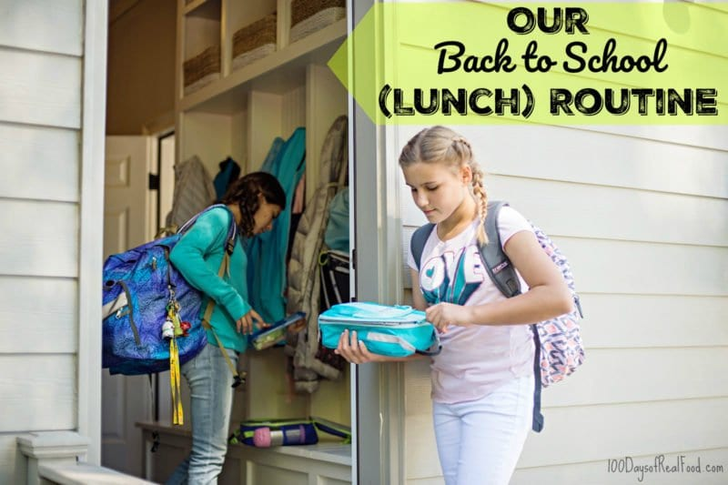 Our Back to School Lunch Routine on 100 Days of Real Food