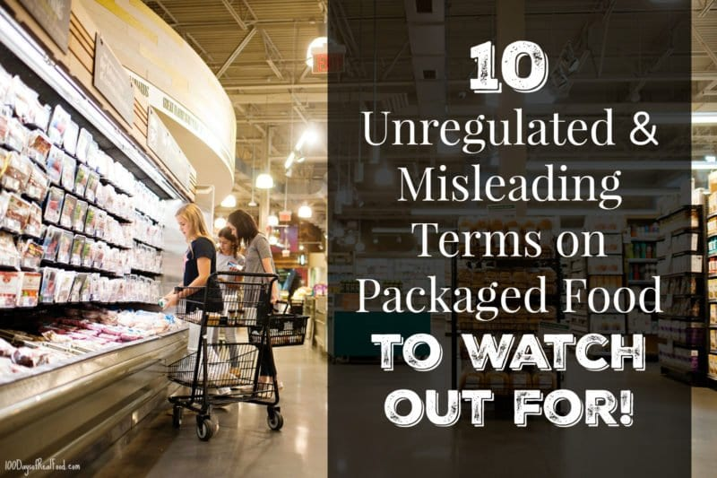 10 Unregulated & Misleading Food Labels on 100 Days of Real Food