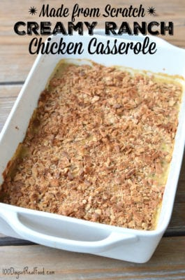 Made-from-Scratch Creamy Ranch Chicken Casserole on 100 Days of Real Food