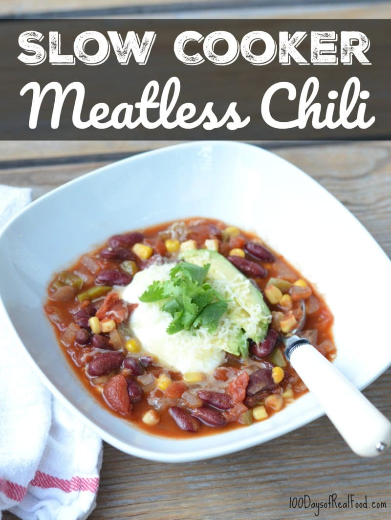 Slow Cooker Meatless Chili on 100 Days of Real Food