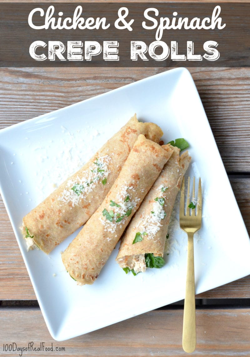 Chicken and Spinach Crepe Rolls on 100 Days of Real Food