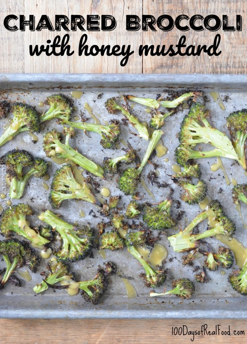 Charred Broccoli with Honey Mustard on 100 Days of Real Food