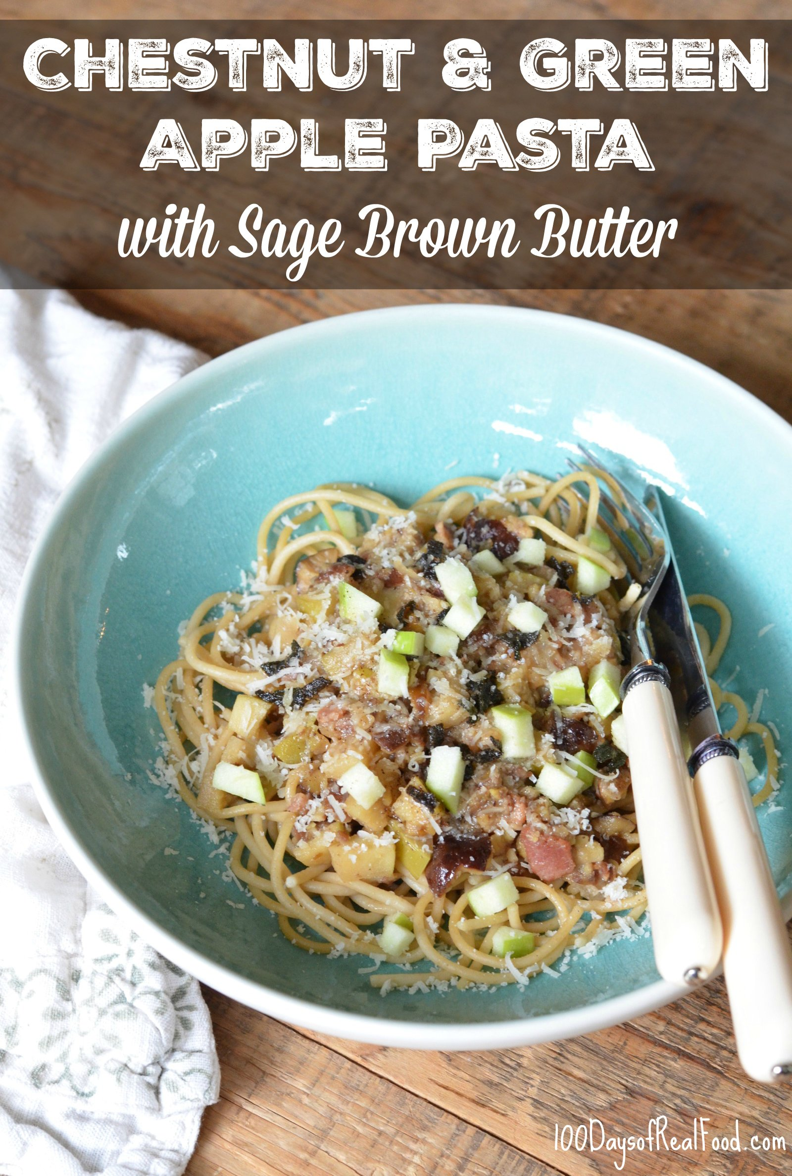 Chestnut and Green Apple Pasta with Sage Brown Butter on 100 Days of Real Food