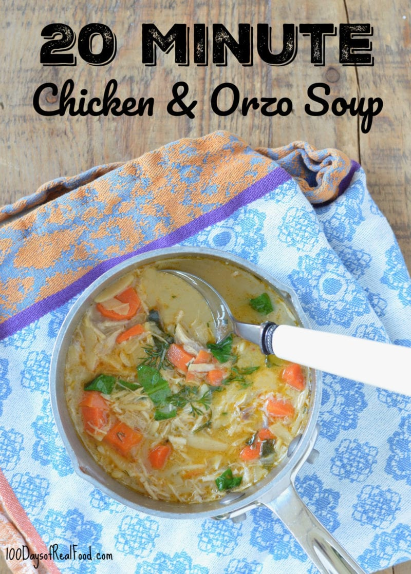 Chicken and Orzo Soup on 100 Days of Real Food